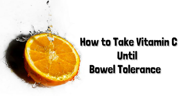 How-to-take-vitamine-c-orally-to-bowel-tolerance-c-flush