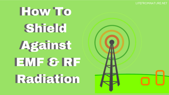 how to Protect against the Dangers of EMF and Radio Frequency Radiation