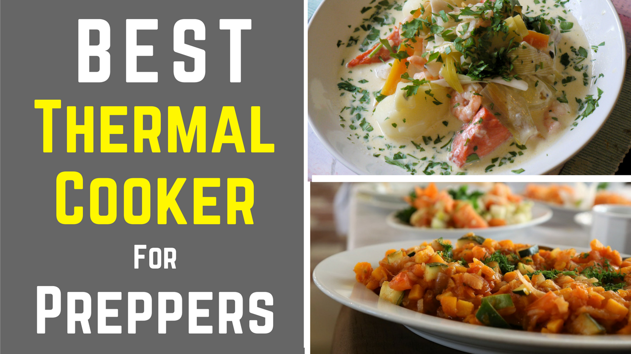 Benefits of Using Thermal Cooker | Best Thermal Cooker for Preppers