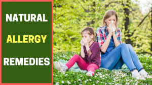 Natural Allergy Remedies | Natural Home Remedies for Allergies | Non-Toxic Anti-Histamine